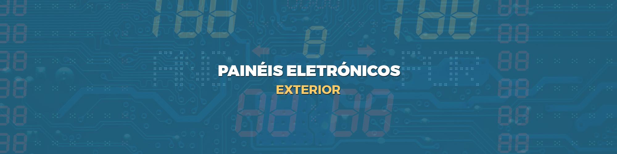PAINÉIS ELETRÓNICOS EXTERIOR