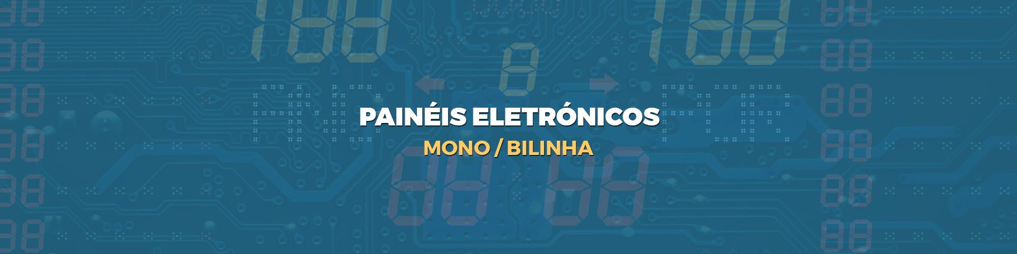 PAINÉIS ELETRÓNICOS MONO BILINHA