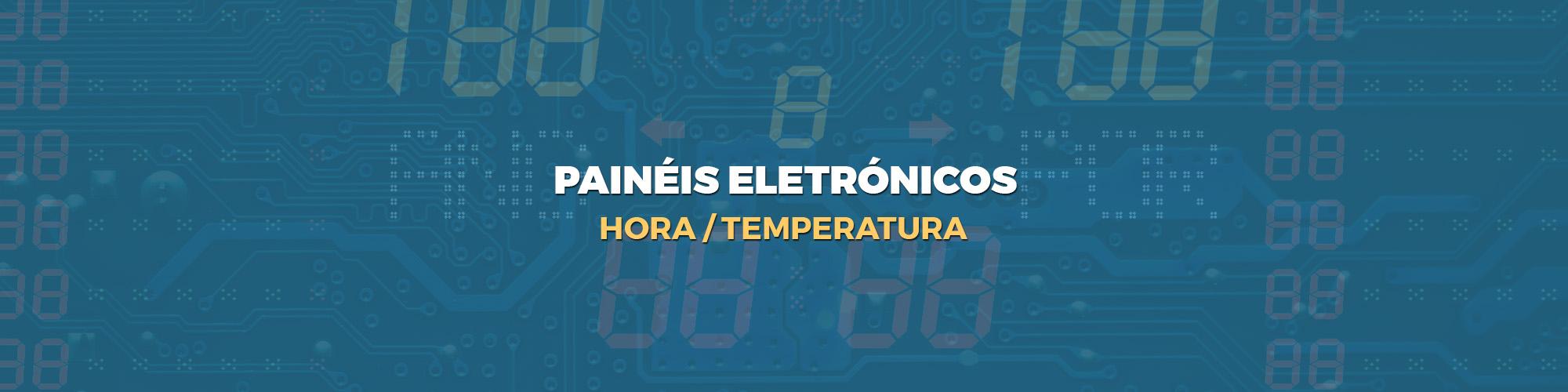 Paineis eletronicos - HORA - TEMPERATURA